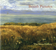 British Pictures: The Maas Gallery Ruper Maas, 2004 Edited and produced by John Adamson Click on book for more information.