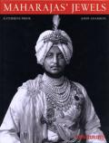 Maharajas'Jewels:  Katherine Prior and John Adamson, 2000 Editions from Assouline, Vendome and Mapin Click on book for more information.