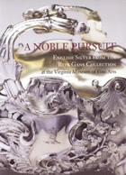 A Noble Pursuit: English Silver  from the Rita Gans Collection at the Virginia Museum of Fine Arts Christopher Hartop, 2010 Edited and produced by John Adamson Click on book for more information.