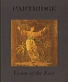 Vision of the East:  Partridge Autumn Exhibition, 1999 Edited and produced by John Adamson Click on book for more information.