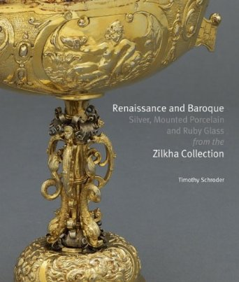 Renaissance and Baroque Silver:  Mounted Porcelain and Ruby Glass from the Zilkha Collection Timothy Schroder, 2012 Edited and indexed by John Adamson Click on book for more information.